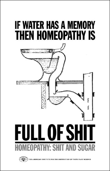 If water has a memory then homeopathy is full of shit. Homeopathy: shit and sugar